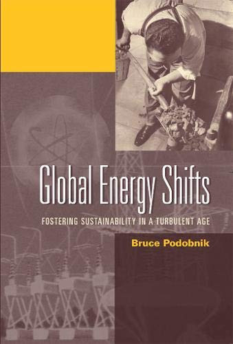 Global Energy Shifts: Fostering Sustainability in a: Podobnik, Bruce