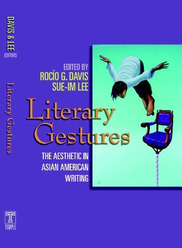 9781592133659: Literary Gestures: The Aesthetic in Asian American Writing