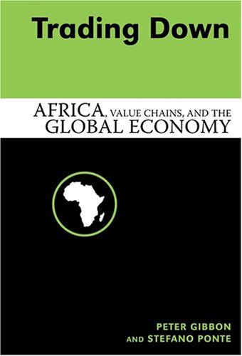 9781592133673: Trading Down: Africa, Value Chains And The Global Economy