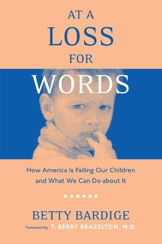 9781592133932: At A Loss For Words: How America Is Failing Our Children