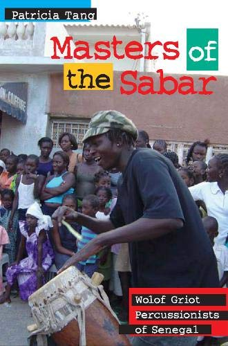 9781592134199: Masters of the Sabar: Wolof Griot Percussionists of Senegal (African Soundscapes)