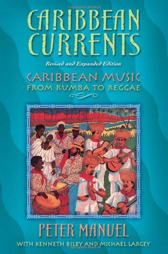 Caribbean Currents : Caribbean Music from Rumba: Kenneth Bilby; Peter
