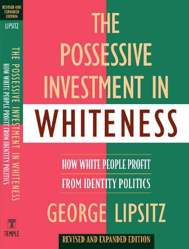 9781592134939: The Possessive Investment in Whiteness: How White People Profit from Identity Politics, Revised and Expanded Edition