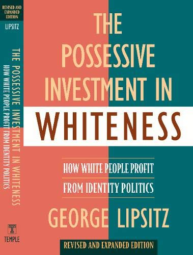 9781592134946: The Possessive Investment in Whiteness: How White People Profit from Identity Politics, Revised and Expanded Edition
