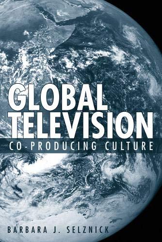 Global Television: Co-Producing Culture (Emerging Media: History, Theory, Narrative): Barbara ...