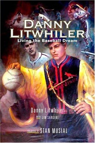 9781592135240: Danny Litwhiler: Living the Baseball Dream (Baseball in America)