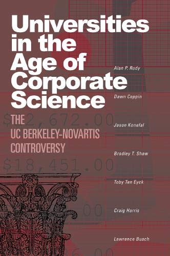 9781592135332: Universities in the Age of Corporate Science: The UC Berkeley-Novartis Controversy