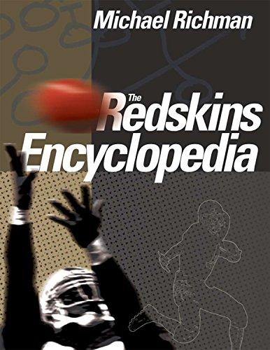 The Redskins Encyclopedia (Hardcover): Michael Richman