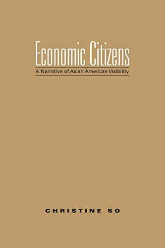 Economic Citizens: A Narrative of Asian American Visibility: Christine So