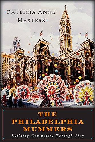 9781592136100: The Philadelphia Mummers: Building Community Through Play