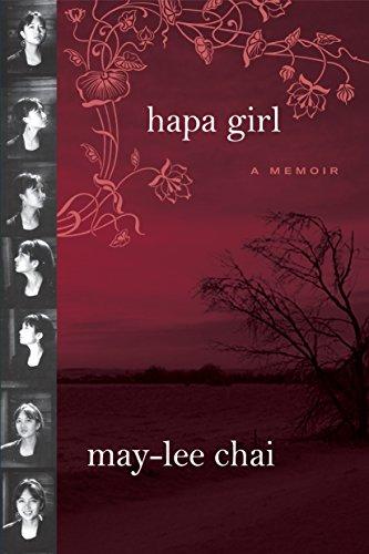Hapa Girl: A Memoir: Chai, May-lee