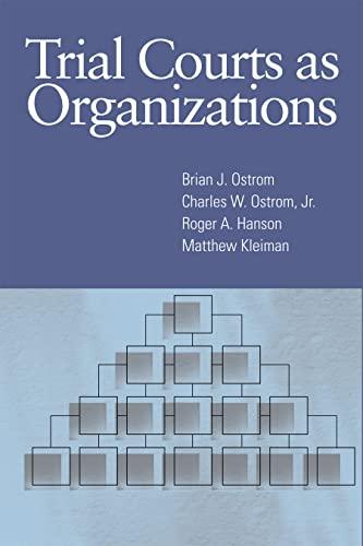 Trial Courts as Organizations: Ostrom, Brian J;