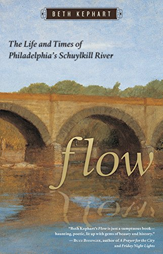 9781592136377: Flow: The Life and Times of Philadelphia's Schuylkill River