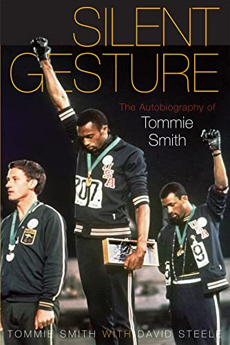 Silent Gesture: The Autobiography of Tommie Smith (Sporting): Smith, Tommie; Steele, David