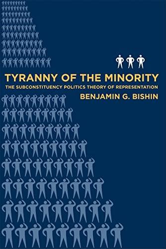 9781592136582: Tyranny of the Minority: The Subconstituency Politics Theory of Representation