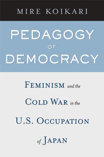 9781592137008: Pedagogy of Democracy: Feminism and the Cold War in the U.S. Occupation of Japan