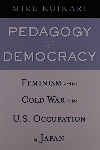 9781592137015: Pedagogy of Democracy: Feminism and the Cold War in the U.S. Occupation of Japan
