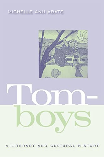Tomboys: A Literary and Cultural History: Michelle Ann Abate