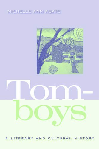 9781592137237: Tomboys: A Literary and Cultural History