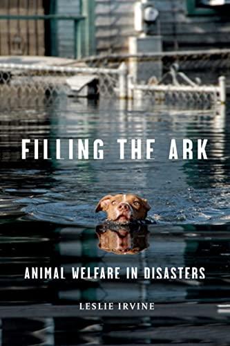 Filling the Ark: Animal Welfare in Disasters: Irvine, Leslie