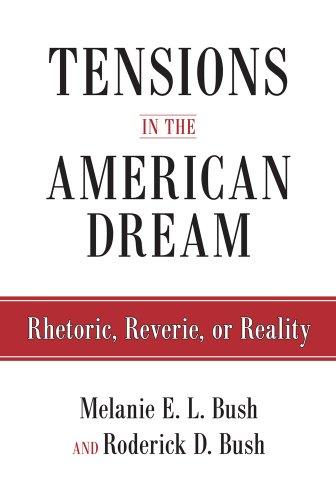 Tensions in the American Dream: Rhetoric, Reverie, or Reality: Bush, Roderick, Bush, Melanie E L