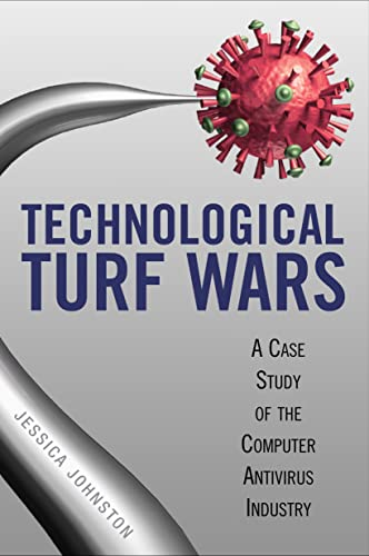 9781592138814: Technological Turf Wars: A Case Study of the Antivirus Industry