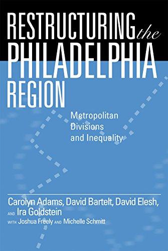 9781592138968: Restructuring the Philadelphia Region: Metropolitan Divisions and Inequality (Philadelphia Voices, Philadelphia Vision)