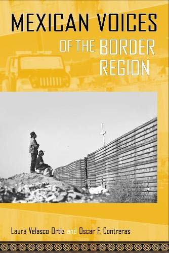 Mexican Voices of the Border Region (Voices Of Latin American Life): Velasco Ortiz, Laura; ...