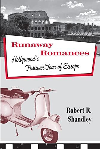 9781592139453: Runaway Romances: Hollywood's Postwar Tour of Europe