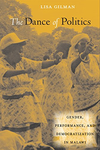 The Dance of Politics: Gender, Performance, and Democratization in Malawi (African Soundscapes) ...