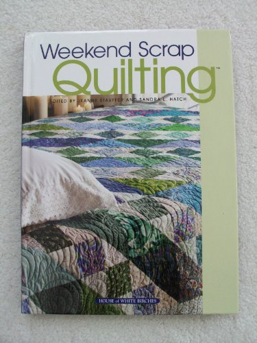 9781592170500: Weekend Scrap Quilting