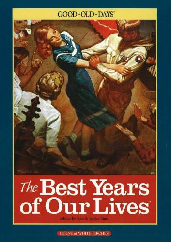 The Best Years of Our Lives: The Good Old Days (1592170536) by Ken Tate