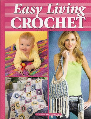 9781592170678: Easy Living Crochet