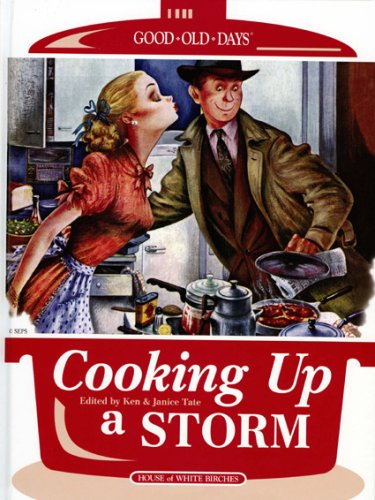 Cooking Up a Storm (Good Old Days): Tate, Ken [Editor]