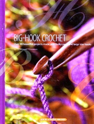 9781592171231: Title: BigHook Crochet Over 80 Beautiful Projects Made wi