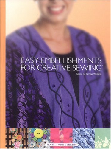 9781592171521: Easy Embellishments for Creative Sewing