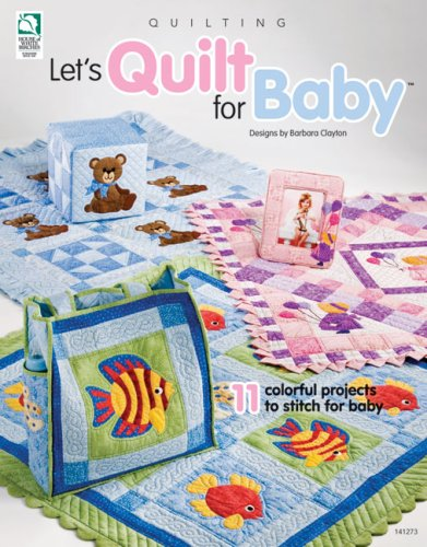 9781592171781: Let's Quilt for Baby