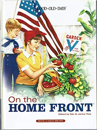 On the Home Front (Good Old Days): Janice Tate; Editor-Ken