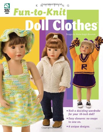 Fun-to-Knit Doll Clothes: Knight-Bowman, Andra, Stauffer, Jeanne