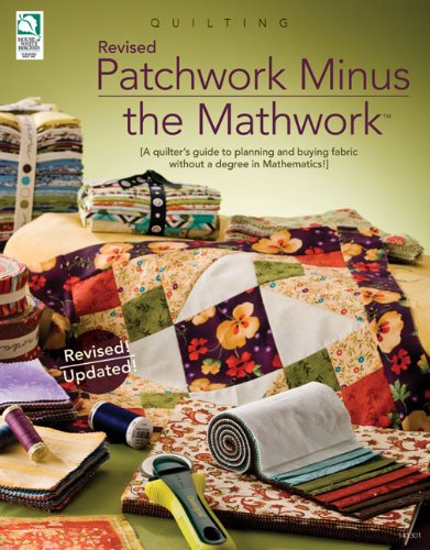 9781592172801: Patchwork Minus Mathwork: A Quilter's Guide to Planning and Buying Fabric without a Degree in Mathematics! Revised Edition