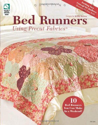 Bed Runners Using Precut Fabrics: Brown, Kathy