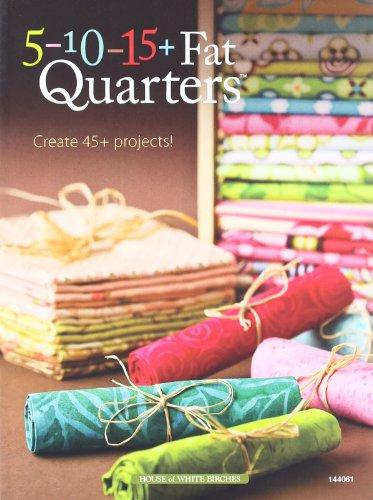 9781592172993: 5-10-15+ Fat Quarters