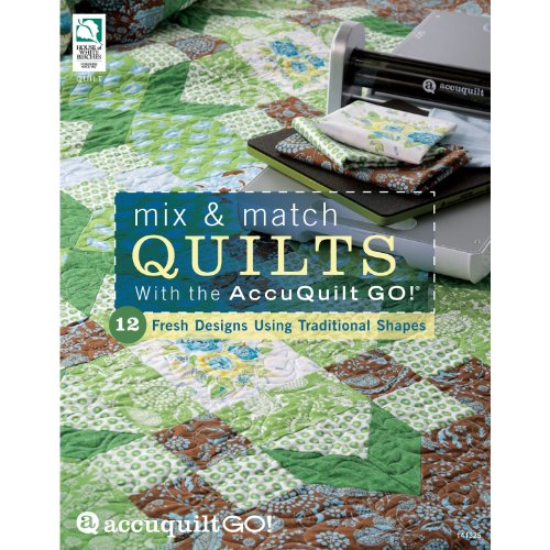 9781592173327: Mix & Match Quilts With the Accuquilt Go!