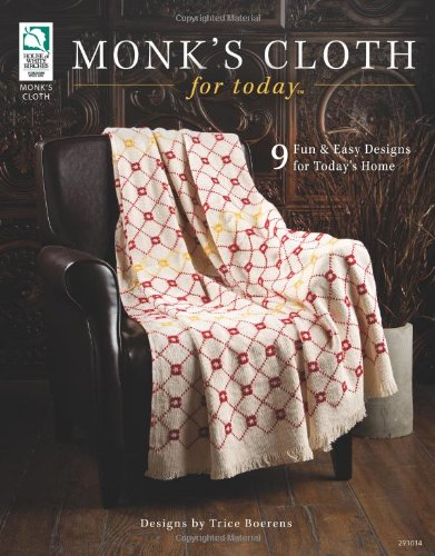 Monk's Cloth for Today: 9 Fun and Easy Designs for Today's Home: Boerens, Trice
