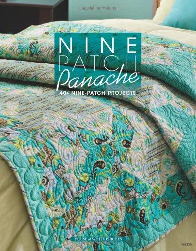 9781592173778: Nine Patch Panache: 40+ Nine-Patch Projects