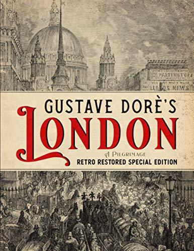 Gustave Dorè's London: A Pilgrimage - Retro: DorÈ, Gustave