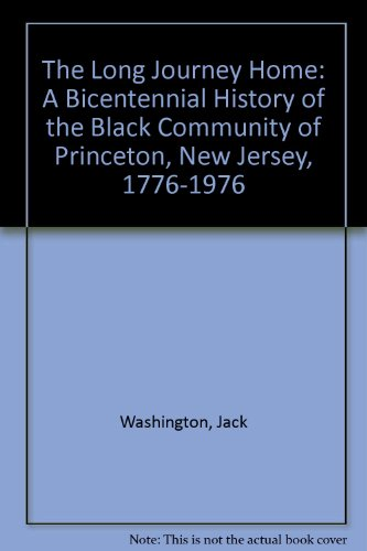 9781592210534: The Long Journey Home: A Bicentennial History of the Black Community of Princeton, New Jersey, 1776-1976