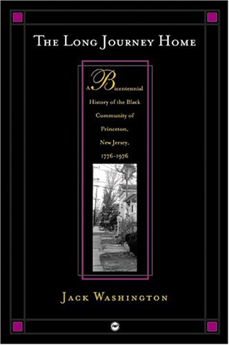 9781592210541: The Long Journey Home: A Bicentennial History of the Black Community of Princeton, New Jersey, 1776-1976