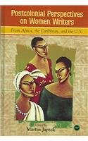 9781592210671: Postcolonial Perspective on Women Writers from Africa, the Caribbean, and the U.S