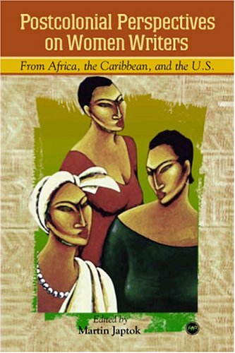 9781592210688: Postcolonial Perspective on Women Writers from Africa, the Caribbean, and the U.S.